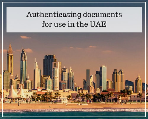 Authenticating documents for use in the UAE